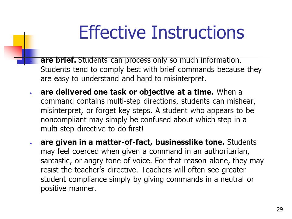 29 Effective Instructions  are brief.Students can process only so much information.