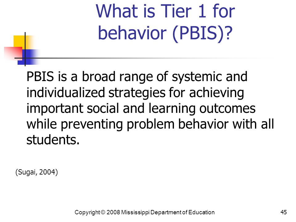 45 What is Tier 1 for behavior (PBIS).