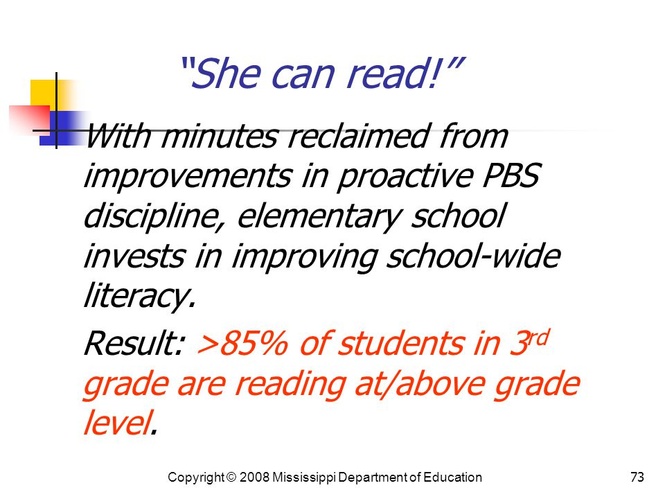 73 She can read! With minutes reclaimed from improvements in proactive PBS discipline, elementary school invests in improving school-wide literacy.