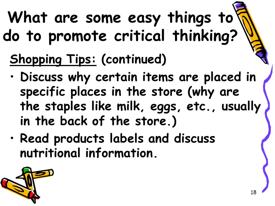 18 What are some easy things to do to promote critical thinking.