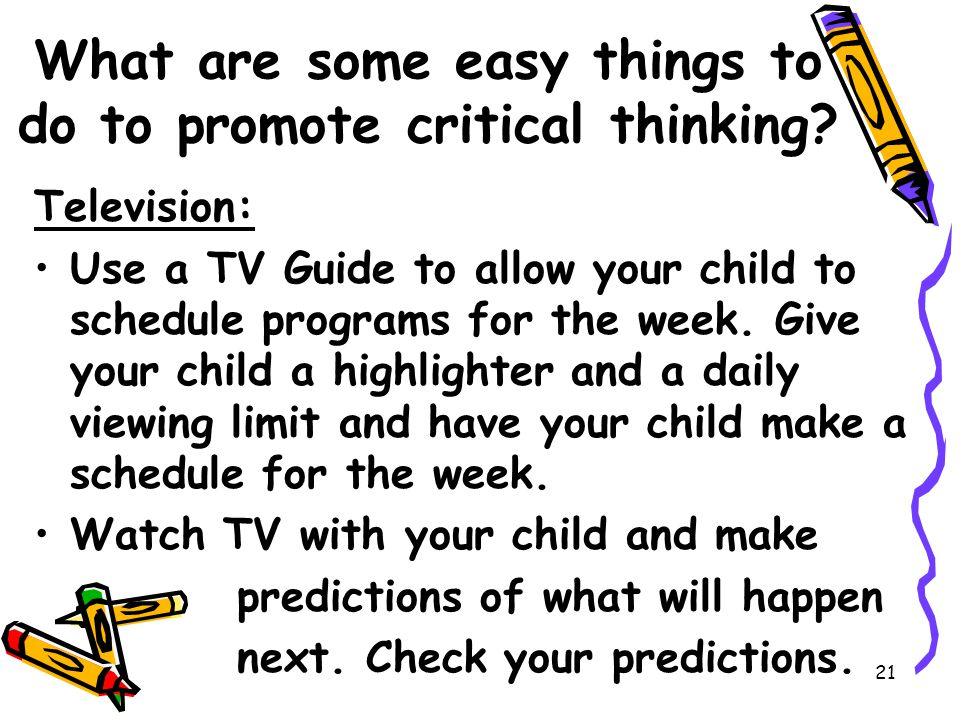 21 What are some easy things to do to promote critical thinking.