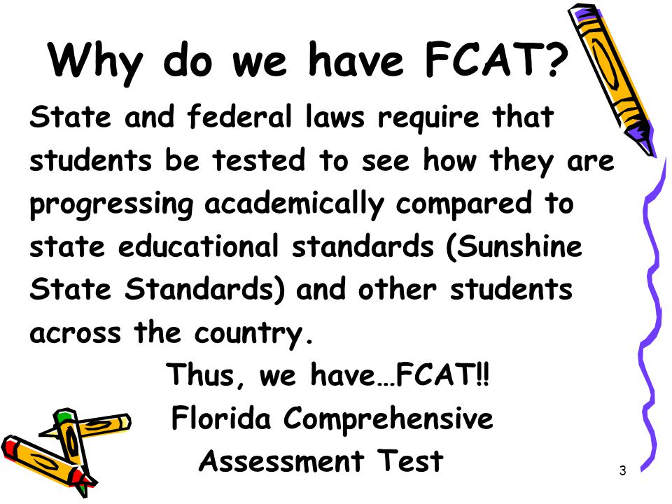 3 Why do we have FCAT.