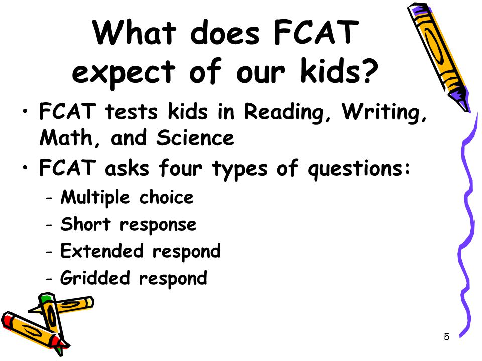 5 What does FCAT expect of our kids.