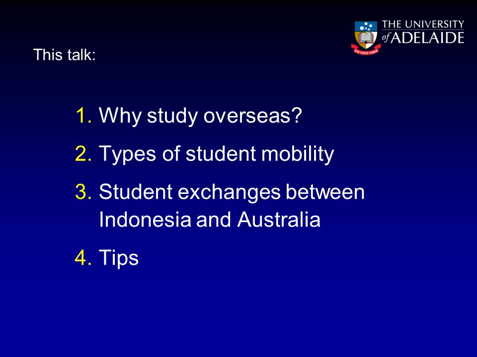 This talk: 1.Why study overseas.