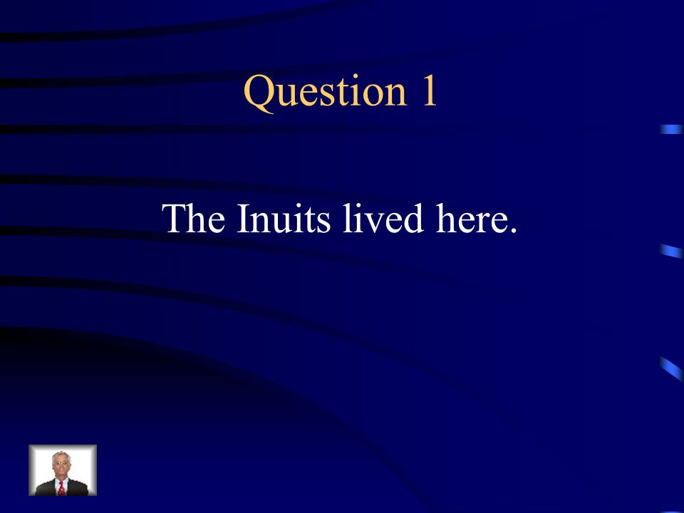 Jeopardy Q 1 Q 2 Q 3 Q 4 Q 5 Q 6Q 16Q 11Q 21 Q 7Q 12Q 17Q 22 Q 8Q 13Q 18 Q 23 Q 9 Q 14Q 19Q 24 Q 10Q 15Q 20Q 25 Final Jeopardy American Indians/Exploration