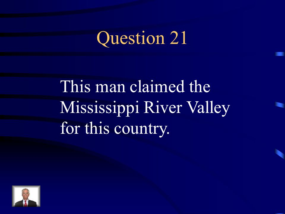 Answer 20 Who was --Samuel de Champlain ?