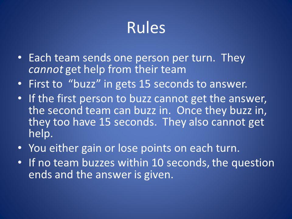 Rules Each team sends one person per turn.