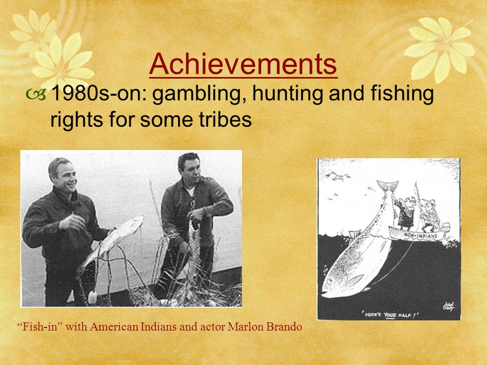 Achievements  1968 Indian Civil Rights Act resulted in self- rule  Gained control of own education  1970s: Successfully sued for land treaty rights Scenes of Black Hills - Sioux given $106 million in reparations for land