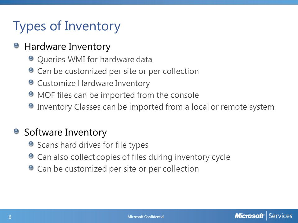 Enabling and Customizing Software Inventory Assign different settings for Software Inventory by creating custom client device settings Deploy settings to a collection Default client settings have a priority of 10,000 Custom device settings have higher priorities Priorities can be increased or decreased by the administrator Microsoft Confidential 17