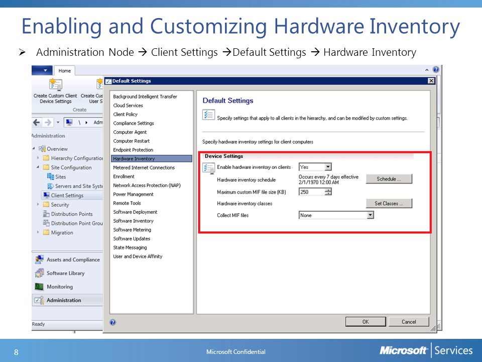 Enabling and Customizing Hardware Inventory Microsoft Confidential 9