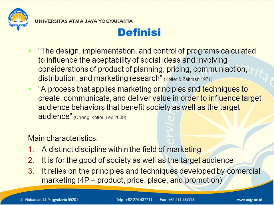 "Jl. Babarsari 44 Yogyakarta 55281Telp. +62-274-487711 Fax. +62-274-487748www.uajy.ac.id Definisi  ""The design, implementation, and control of program"