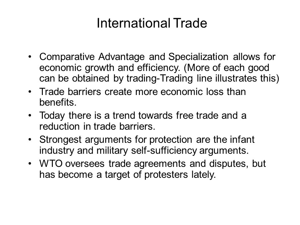 International Trade Comparative Advantage and Specialization allows for economic growth and efficiency.