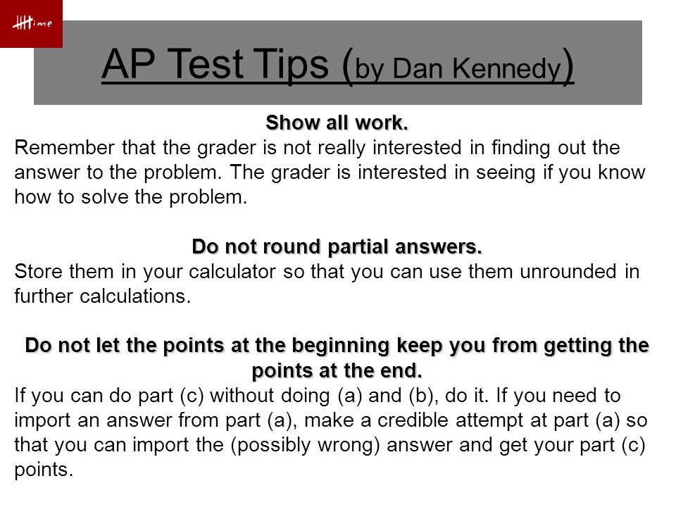 AP Test Tips ( by Dan Kennedy ) Show all work.