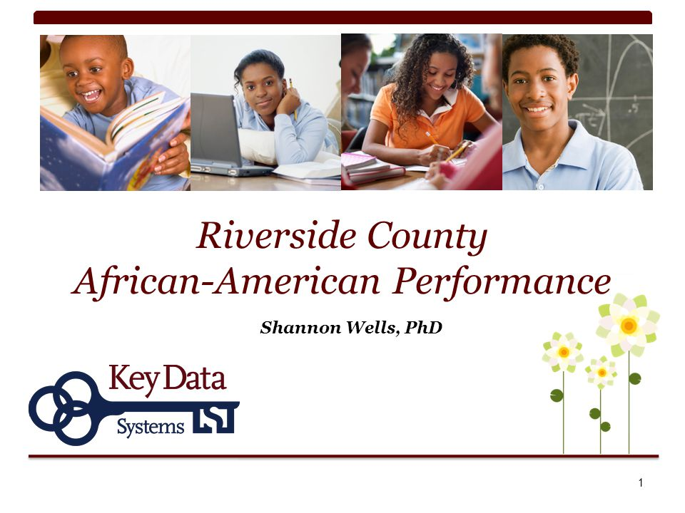 Riverside County African-American Performance Shannon Wells, PhD 1
