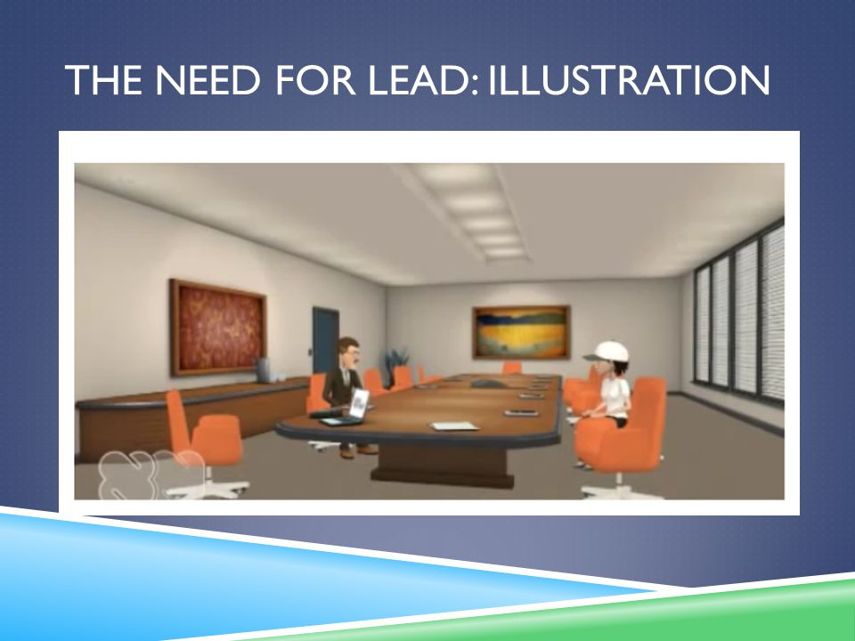 THE NEED FOR LEAD: ILLUSTRATION