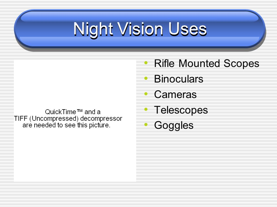 Night Vision Uses Rifle Mounted Scopes Binoculars Cameras Telescopes Goggles