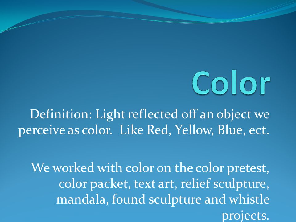 Definition: Light reflected off an object we perceive as color.