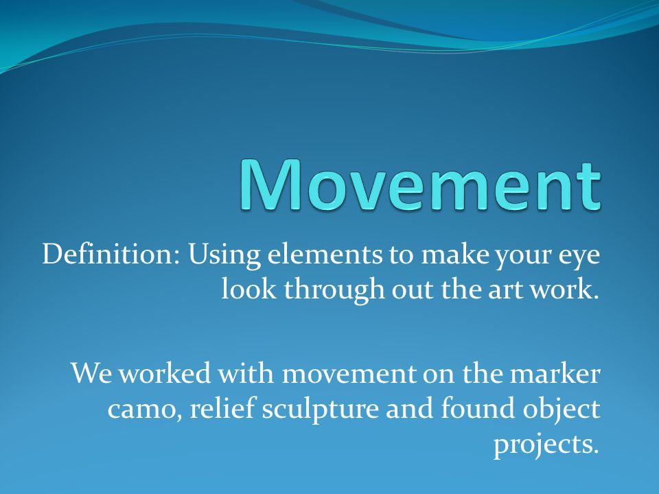 Definition: Using elements to make your eye look through out the art work.