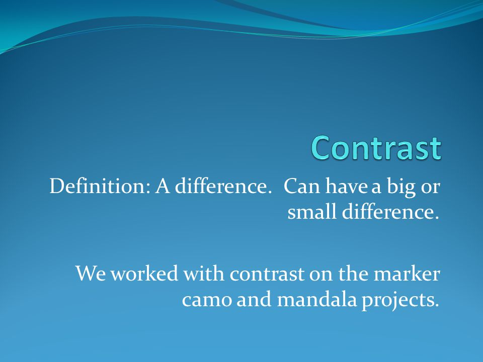 Definition: A difference. Can have a big or small difference.