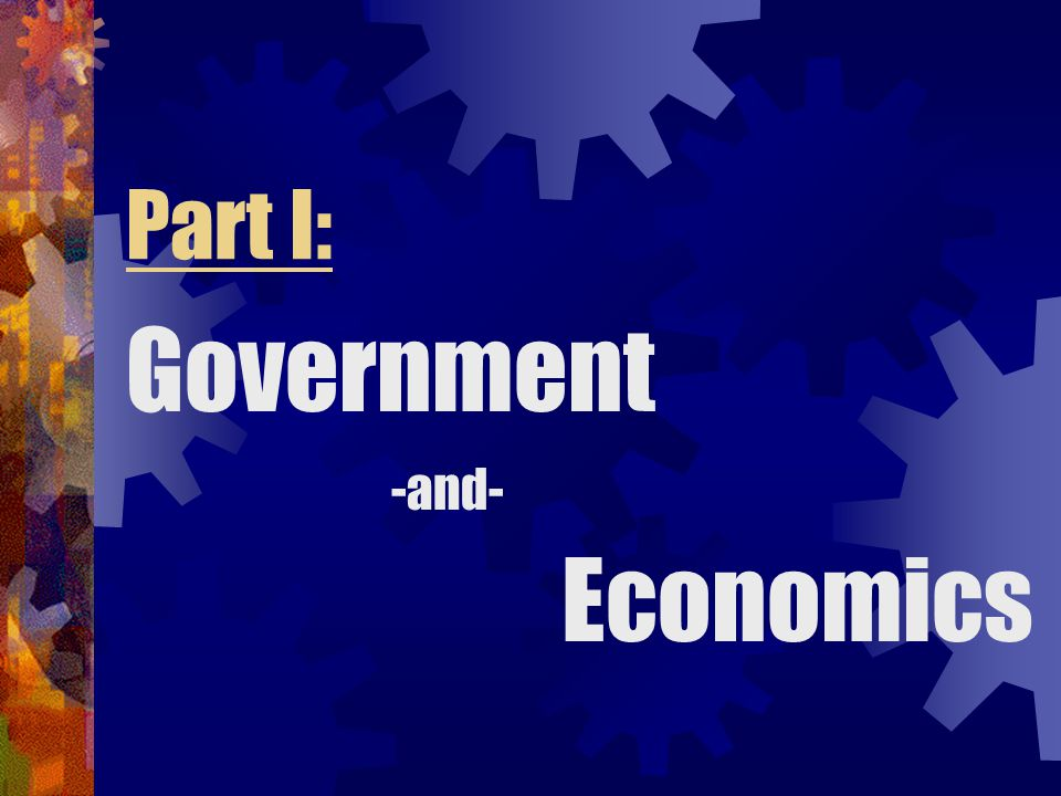 Part I: Government Economics -and-