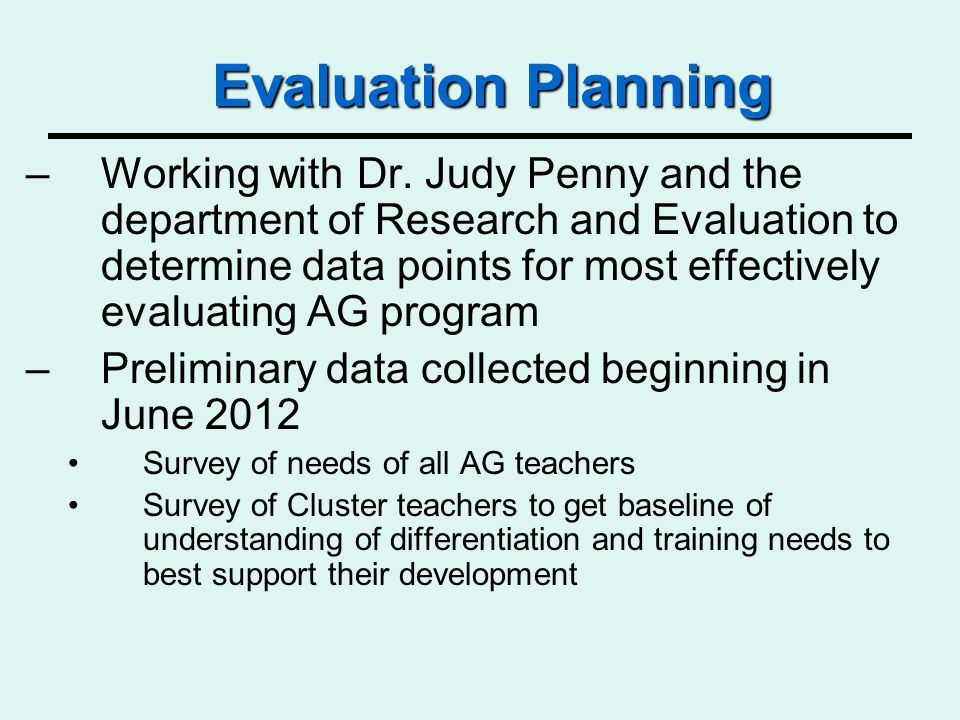 Evaluation Planning –Working with Dr.