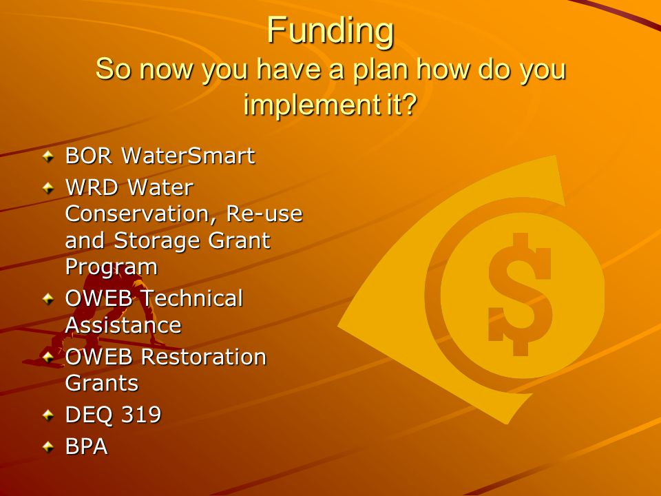 Funding So now you have a plan how do you implement it.