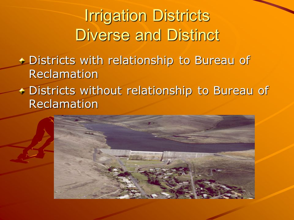 Irrigation Districts Diverse and Distinct Districts with relationship to Bureau of Reclamation Districts without relationship to Bureau of Reclamation