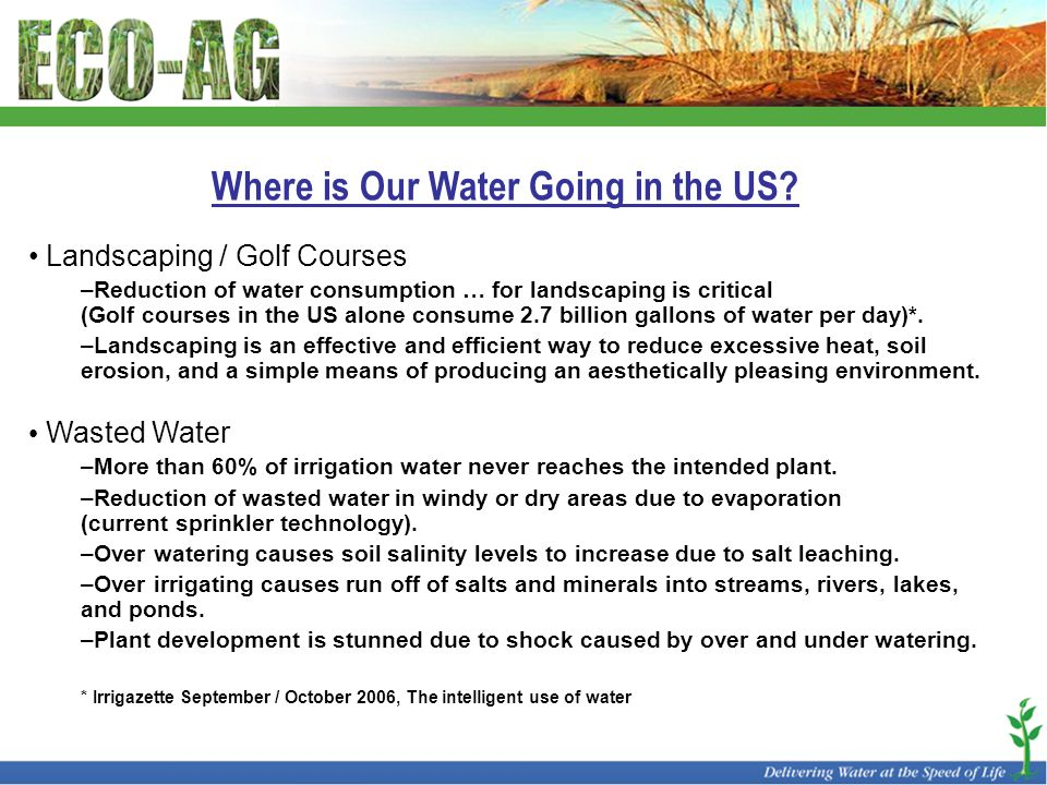 Where is Our Water Going in the US? Landscaping / Golf Courses –Reduction of water consumption … for landscaping is critical (Golf courses in the US a
