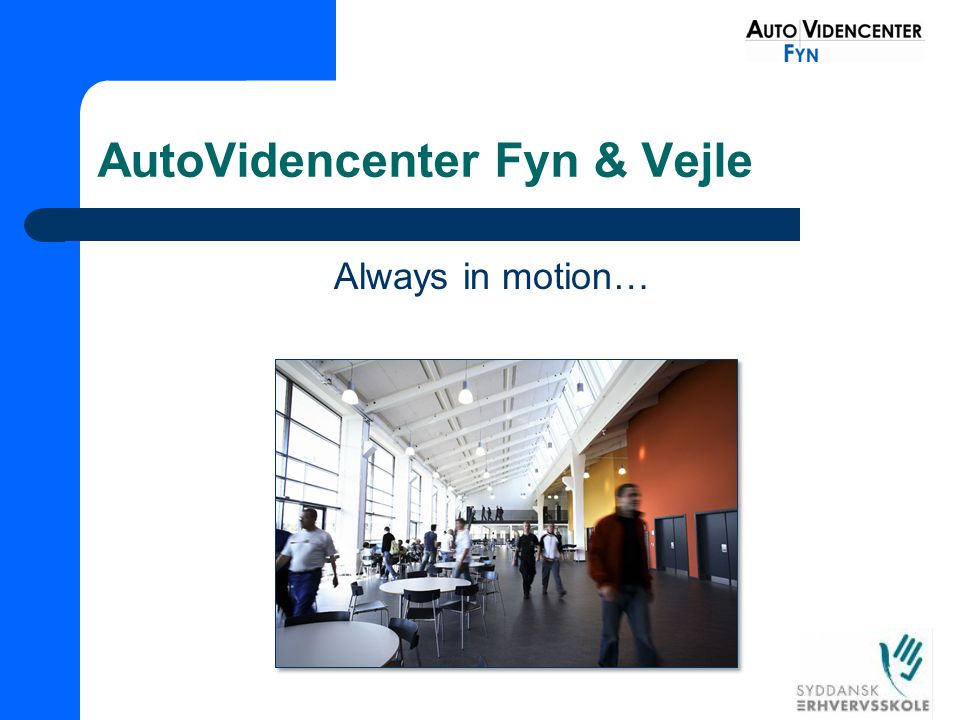 AutoVidencenter Fyn & Vejle Always in motion…