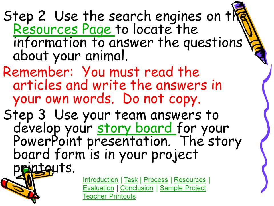 The Process There are 5 steps to follow to complete your project.