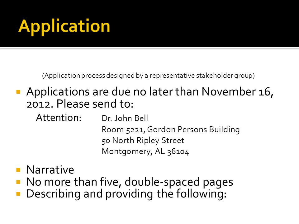 (Application process designed by a representative stakeholder group)  Applications are due no later than November 16, 2012.