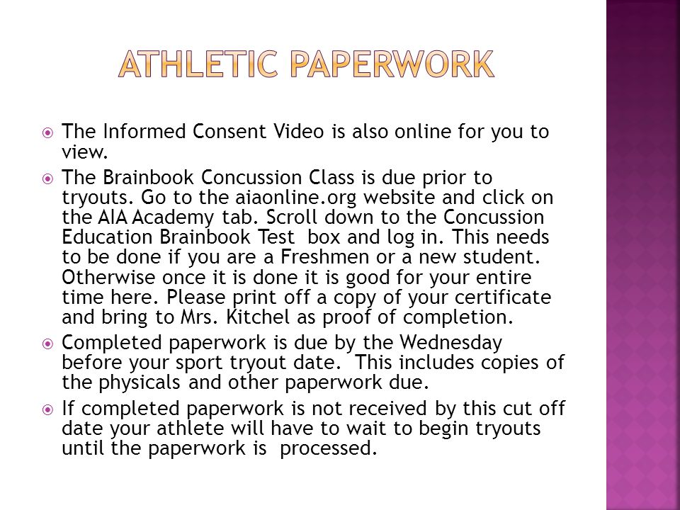  The Informed Consent Video is also online for you to view.  The Brainbook Concussion Class is due prior to tryouts. Go to the aiaonline.org website
