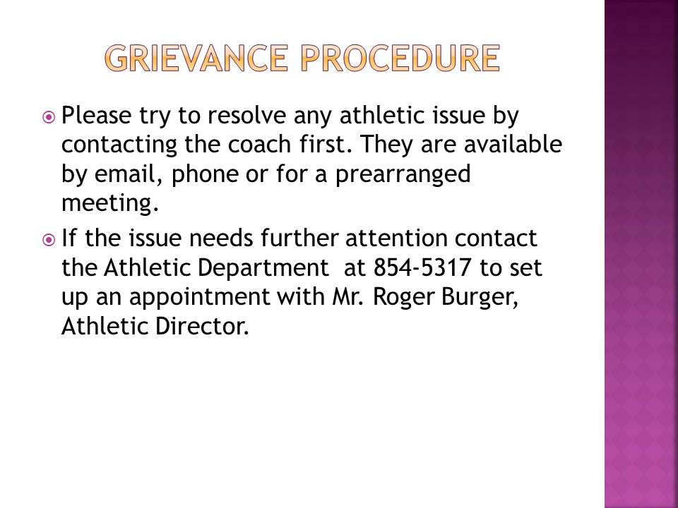  Please try to resolve any athletic issue by contacting the coach first.
