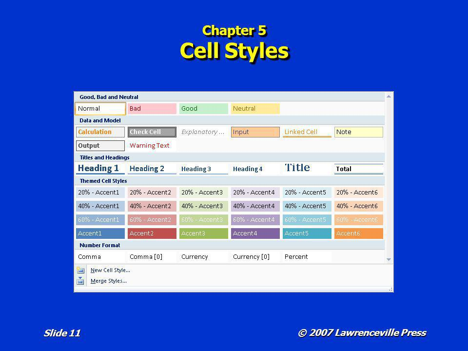 © 2007 Lawrenceville Press Slide 11 Chapter 5 Cell Styles