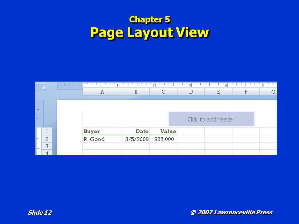 © 2007 Lawrenceville Press Slide 12 Chapter 5 Page Layout View