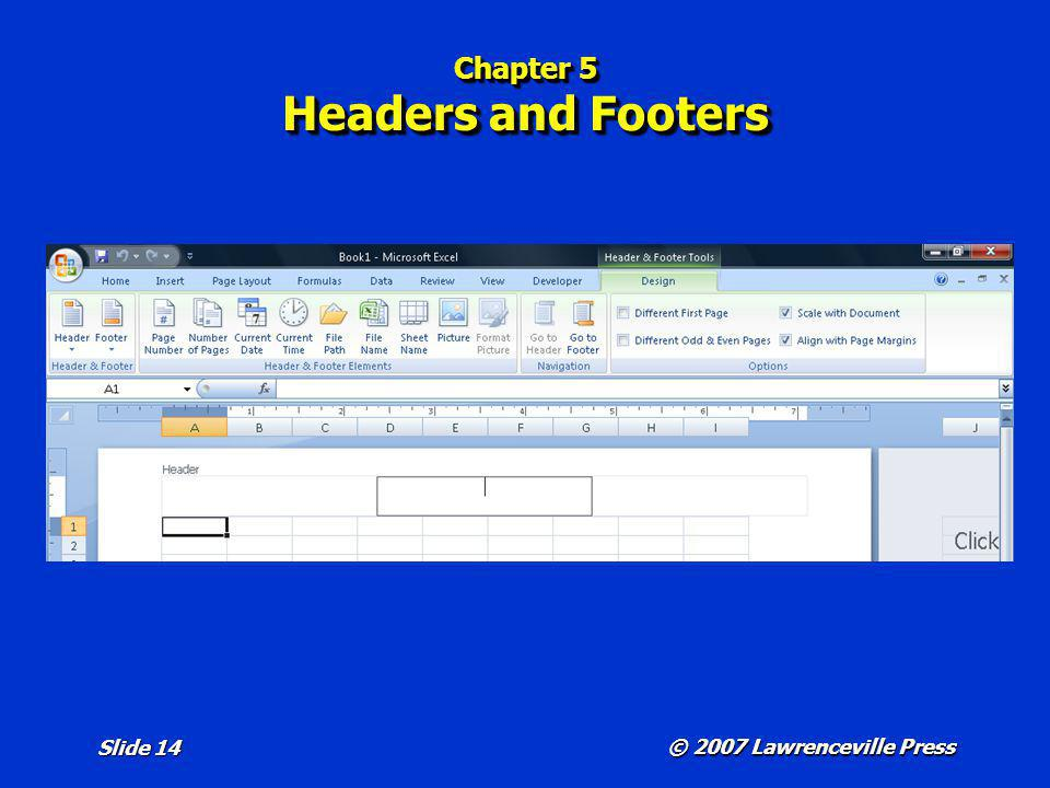 © 2007 Lawrenceville Press Slide 14 Chapter 5 Headers and Footers