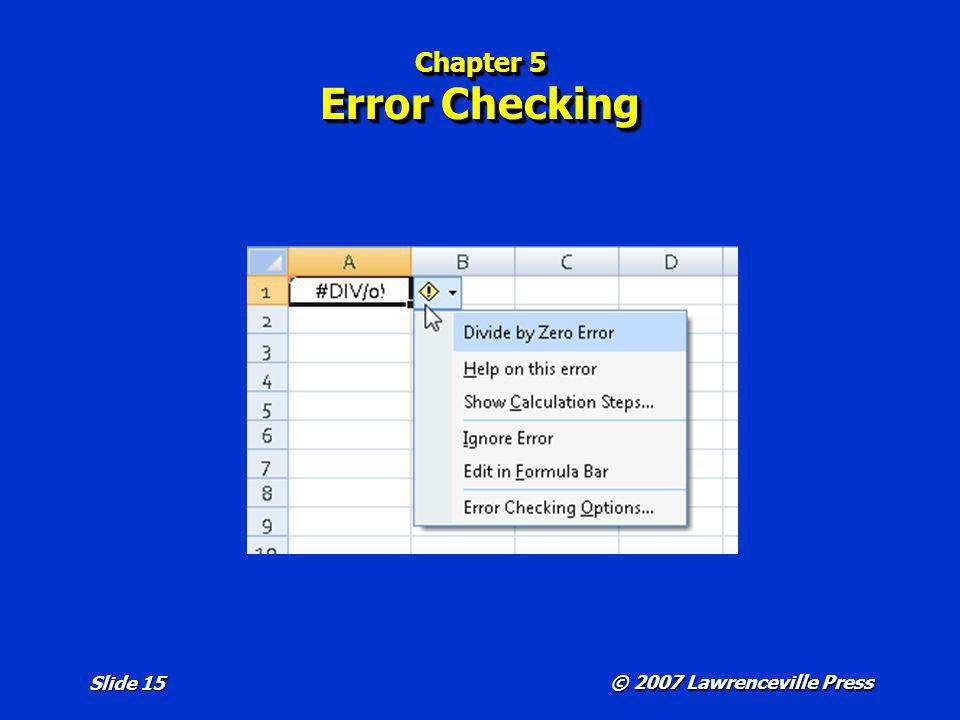 © 2007 Lawrenceville Press Slide 15 Chapter 5 Error Checking