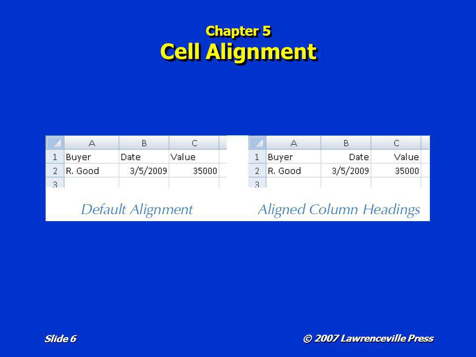 © 2007 Lawrenceville Press Slide 6 Chapter 5 Cell Alignment