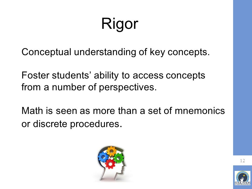 Rigor 12 Conceptual understanding of key concepts.