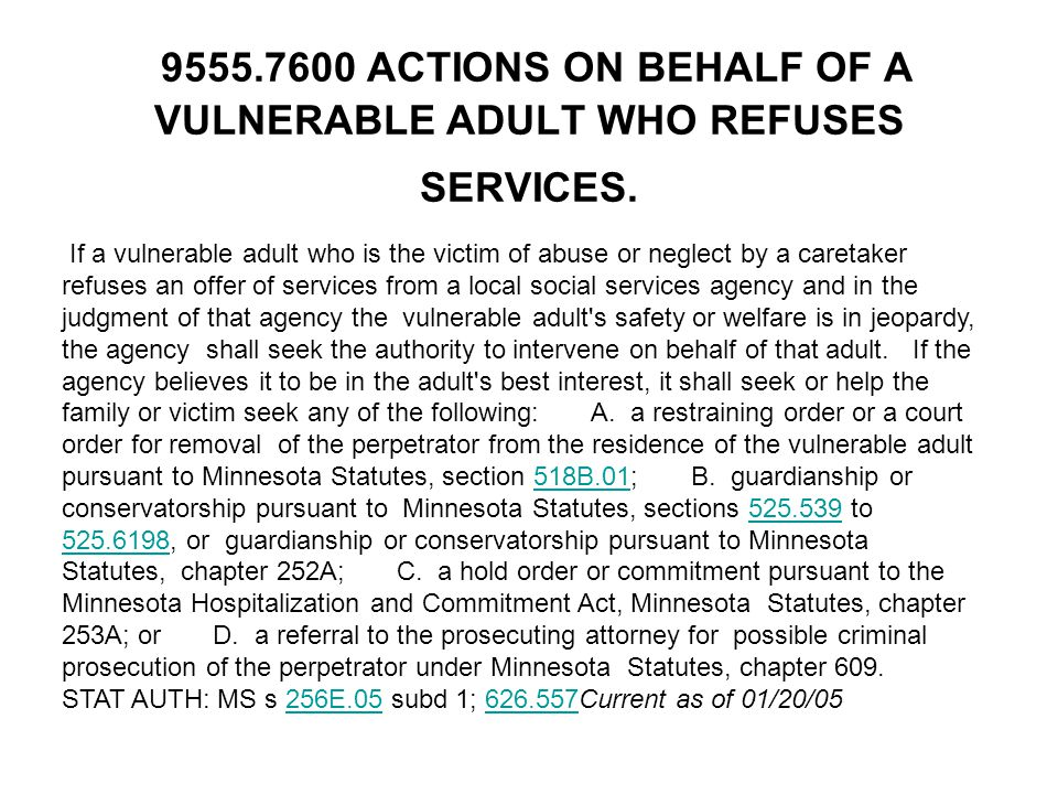 ACTIONS ON BEHALF OF A VULNERABLE ADULT WHO REFUSES SERVICES.
