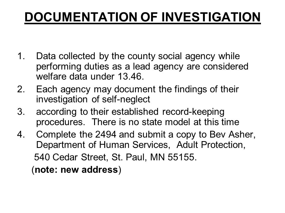 DOCUMENTATION OF INVESTIGATION 1.Data collected by the county social agency while performing duties as a lead agency are considered welfare data under 13.46.