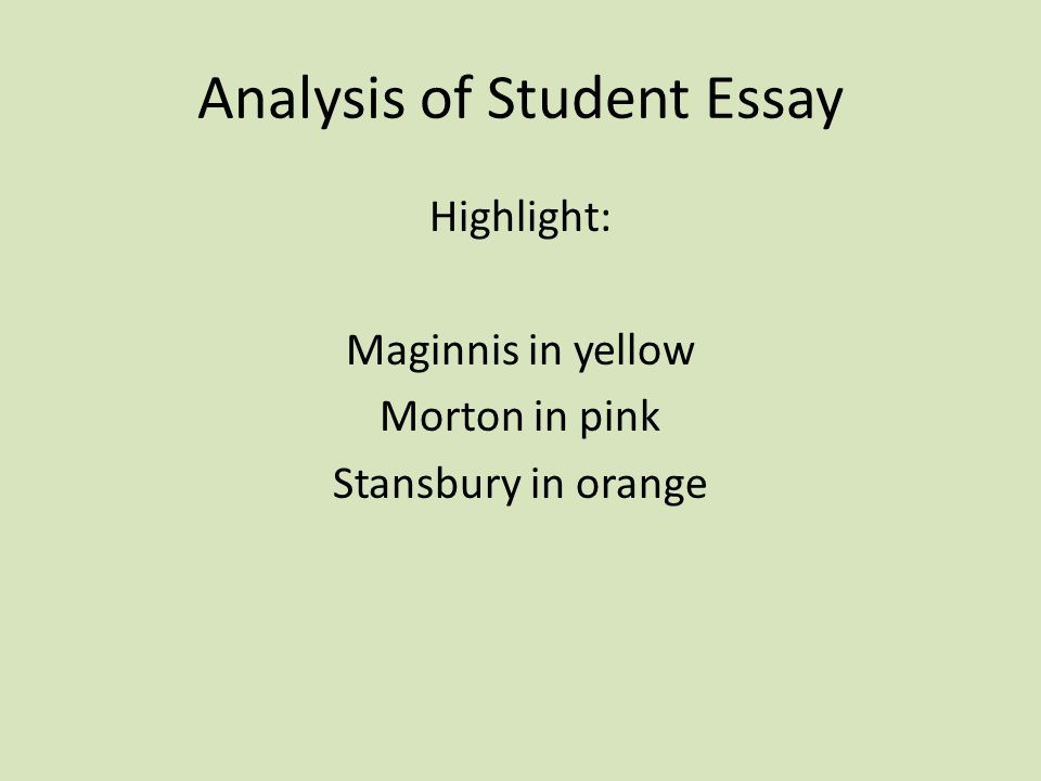 Analysis of Student Essay Highlight: Maginnis in yellow Morton in pink Stansbury in orange