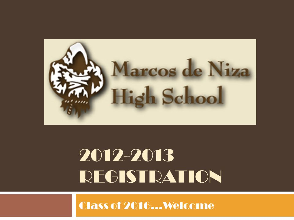 REGISTRATION Class of 2016…Welcome