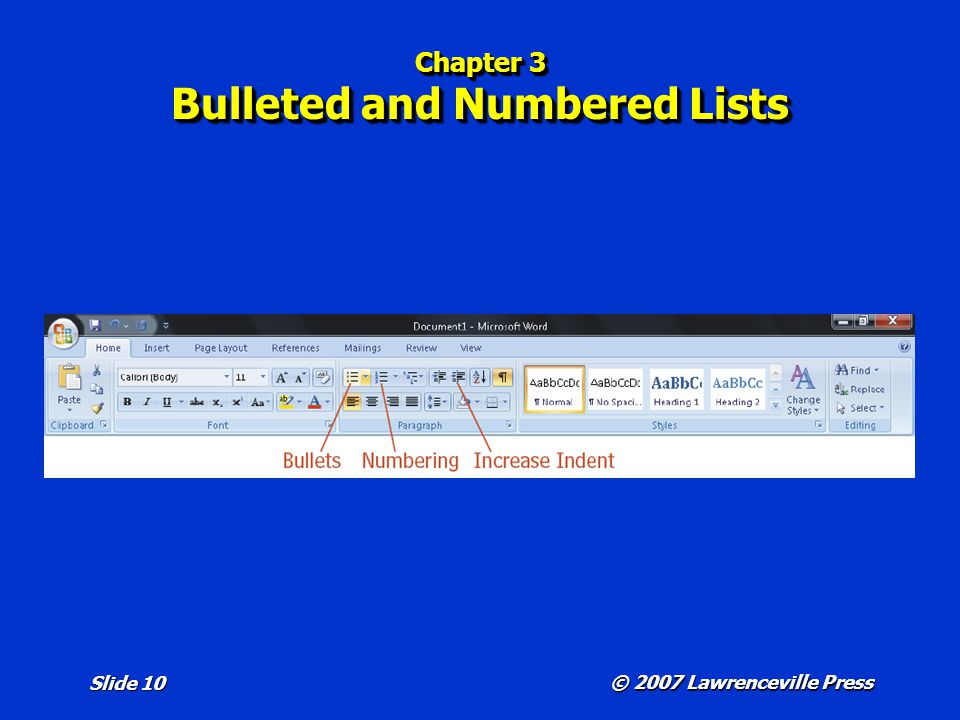 © 2007 Lawrenceville Press Slide 10 Chapter 3 Bulleted and Numbered Lists