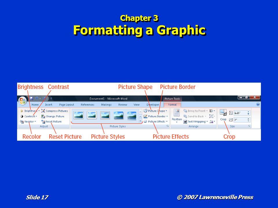 © 2007 Lawrenceville Press Slide 17 Chapter 3 Formatting a Graphic