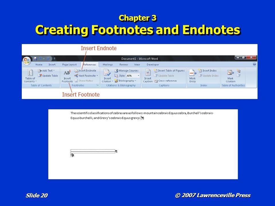 © 2007 Lawrenceville Press Slide 20 Chapter 3 Creating Footnotes and Endnotes