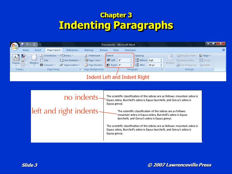 © 2007 Lawrenceville Press Slide 4 Chapter 3 Indenting Paragraphs