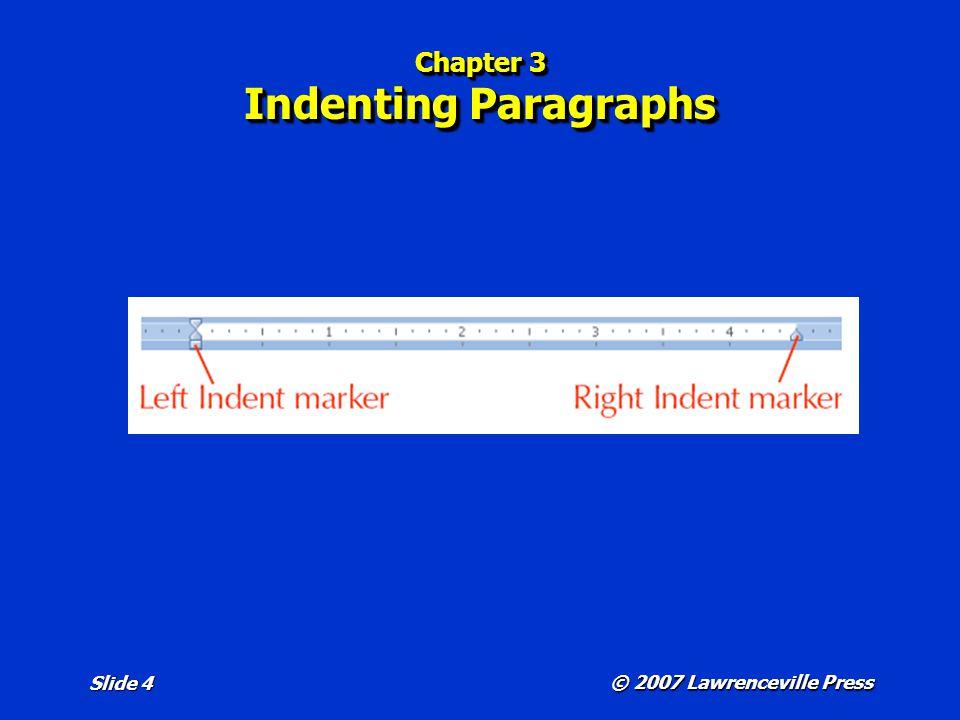 © 2007 Lawrenceville Press Slide 15 Chapter 3 Adding Graphics