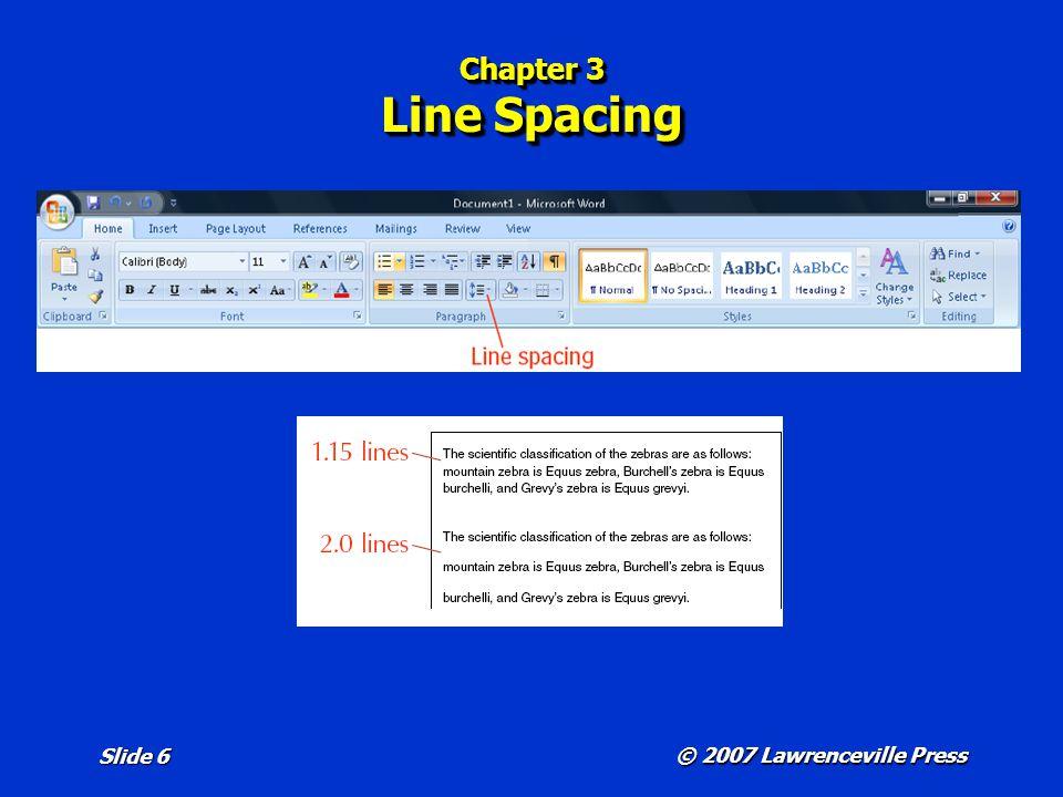 © 2007 Lawrenceville Press Slide 6 Chapter 3 Line Spacing