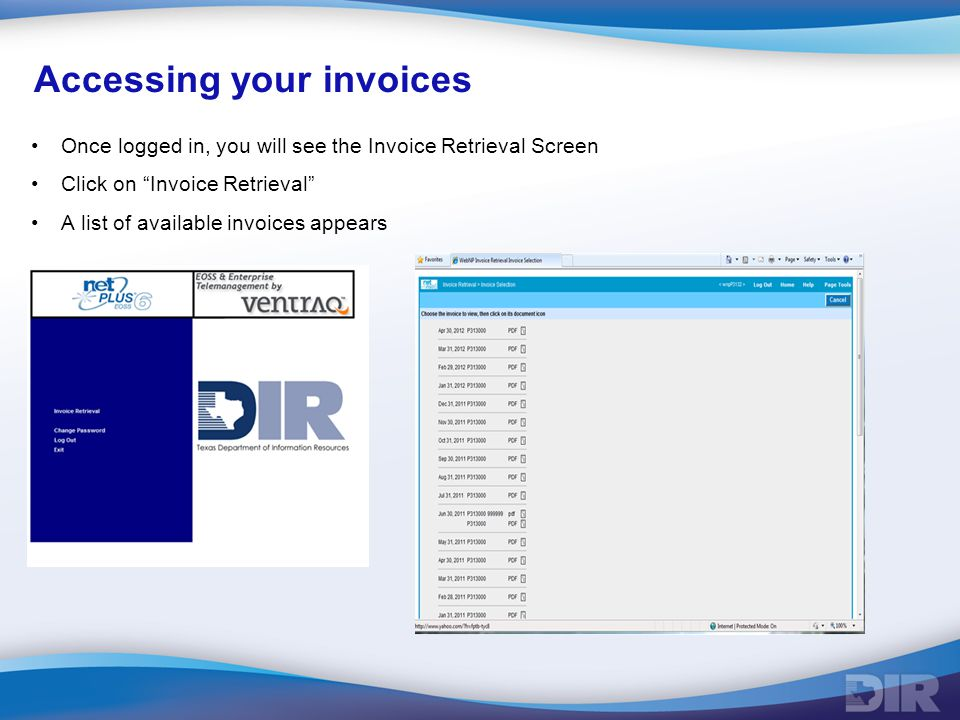 Accessing your invoices Once logged in, you will see the Invoice Retrieval Screen Click on Invoice Retrieval A list of available invoices appears